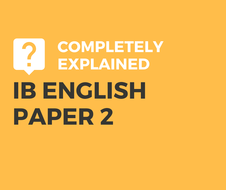 Complete Guide to IB English Paper 2 exams